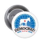 Democrat! Vote Blue! Pins