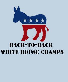 Democrats: Back to Back White House Champs Shirts