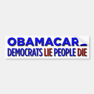 Democrats Lie, People Die Bumper Sticker