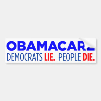 Democrats Lie.  People Die Bumper Sticker