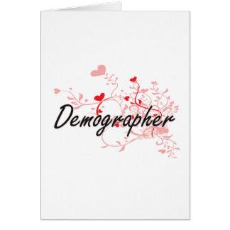 Demographer Artistic Job Design with Hearts Greeting Card