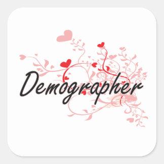 Demographer Artistic Job Design with Hearts Square Sticker