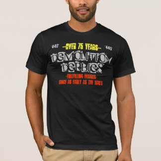 DEMOLITION  DERBIES, -FULLFILLING ... - Customized T-Shirt
