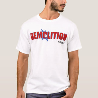 Demolition T-shirt_newest, Softball T-Shirt