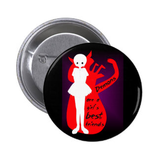Demons are a girl s best friends button