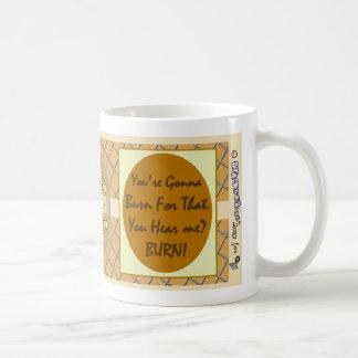 Demotivational Mugs_YoureGonnaBurn Basic White Mug