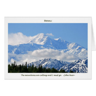 Denali / Mtns are calling-J Muir/with border Card