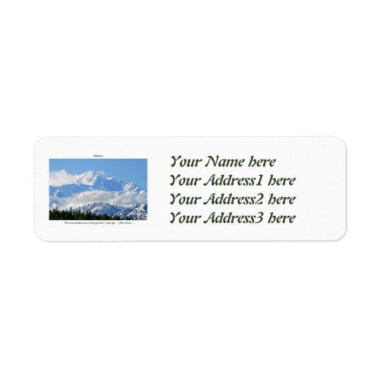 Denali / Mtns are calling-J Muir/with border Return Address Label