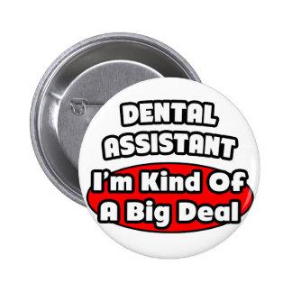 Dental Assistant Big Deal Pins