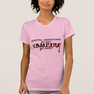 Dental Assistant Vampire by Night T-Shirt