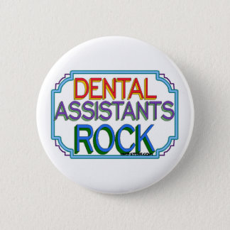 Dental Assistants Rock 6 Cm Round Badge