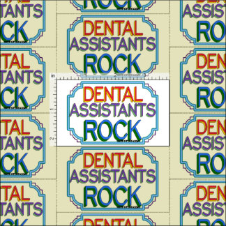 Dental Assistants Rock Fabric