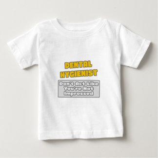 Dental Hygienist .. You're Impressed Shirts