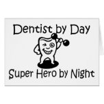Dentist By Day Super Hero By Night Greeting Cards