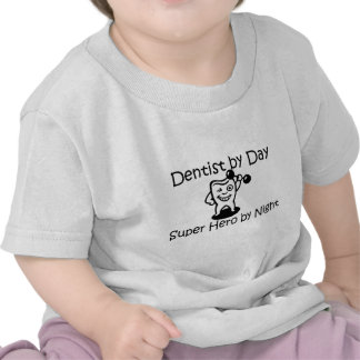 Dentist By Day Super Hero By Night T-shirts