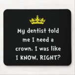 Dentist Crown Mouse Pad