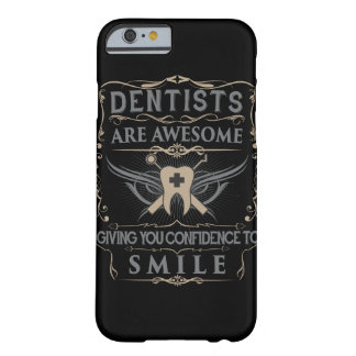 """Dentists are Awesome!"" iPhone 6 Case"