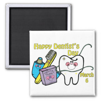 Dentist's Day March 6 Square Magnet