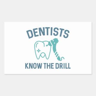 Dentists Know The Drill Rectangular Sticker