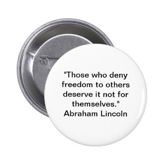 Deny Freedom-Abraham Lincoln Quote Pin