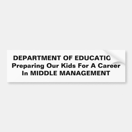 DEPARTMENT OF EDUCATION MIDDLE MANAGEMENT BUMPER STICKERS