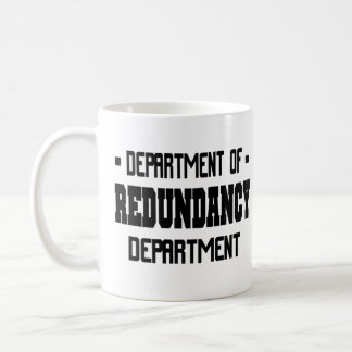 Department of Redundancy Department Coffee Mug