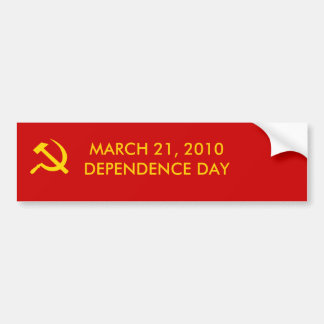 DEPENDENCE DAY-Obamacare Bumper Sticker