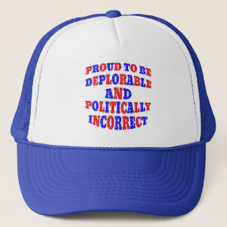 Deplorable AND Politically Incorrect Trucker Hat