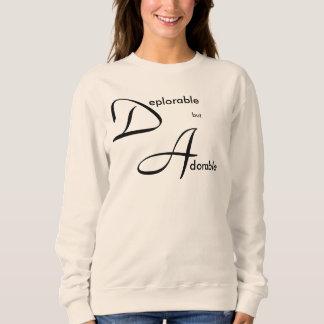 Deplorable but Adorable. Sweatshirt. Sweatshirt