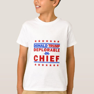 DEPLORABLE IN CHIEF T-Shirt