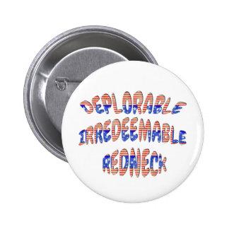 Deplorable Irredeemable Redneck Buttons Badges
