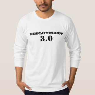 DEPLOYMENT 3.0 Funny Military T-shirts