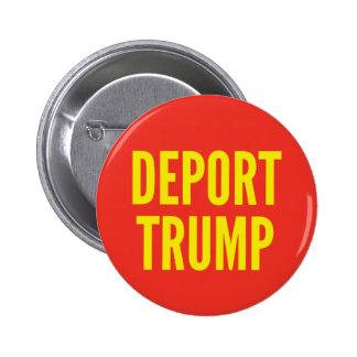 Deport Trump Round Button