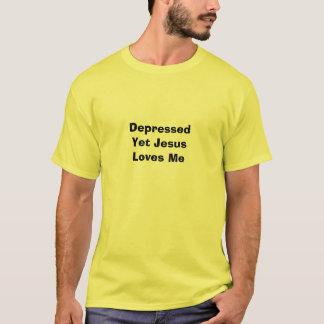 DepressedYet JesusLoves Me T-Shirt