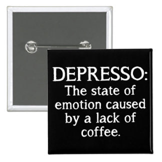 Depresso Funny Coffee Button Badge