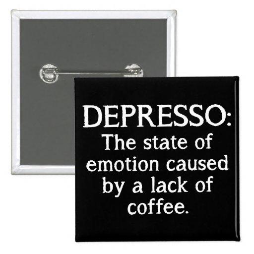 Depresso Funny Coffee Button Badge