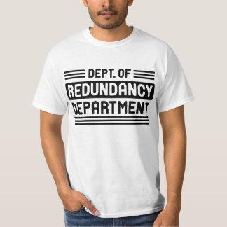 Dept. of Redundancy T-Shirt