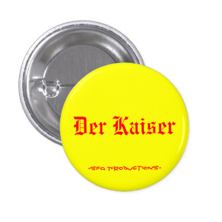 Der Kaiser, -SFG Productions- 3 Cm Round Badge