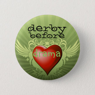derby before drama 6 cm round badge