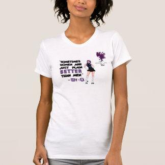 Derby Life: Women are BETTER than Men! T-Shirt