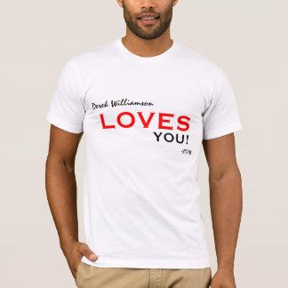 Derek Williamson Loves You! style 2 T-Shirt