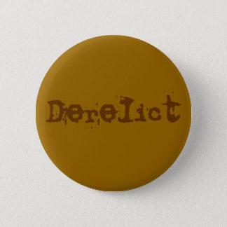 Derelict 6 Cm Round Badge