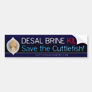 Desal Brine Kills - Save the Cuttlefish! Sticker Bumper Sticker