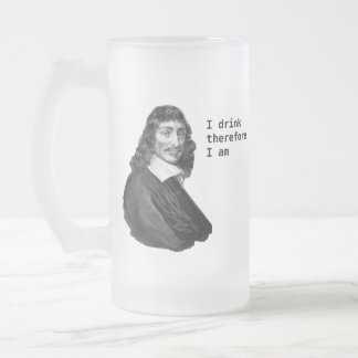 Descartes I drink therefore I am Frosted Glass Beer Mug