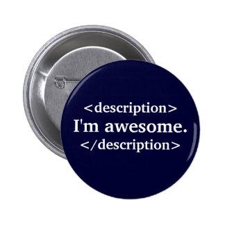 Description- I'm awesome 6 Cm Round Badge