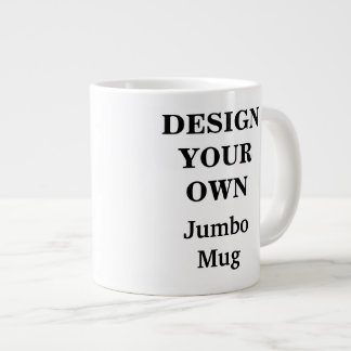Design Your Own Jumbo Mug - Fully Customizable