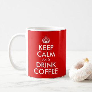 Design Your Own Keep Calm and Drink Coffee Coffee Mug