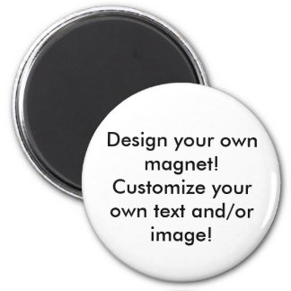 Design your own magnet! 6 cm round magnet