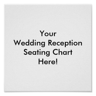 Design Your Wedding Reception Seating Chart Posters