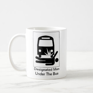Designated Man Under the Bus Mug